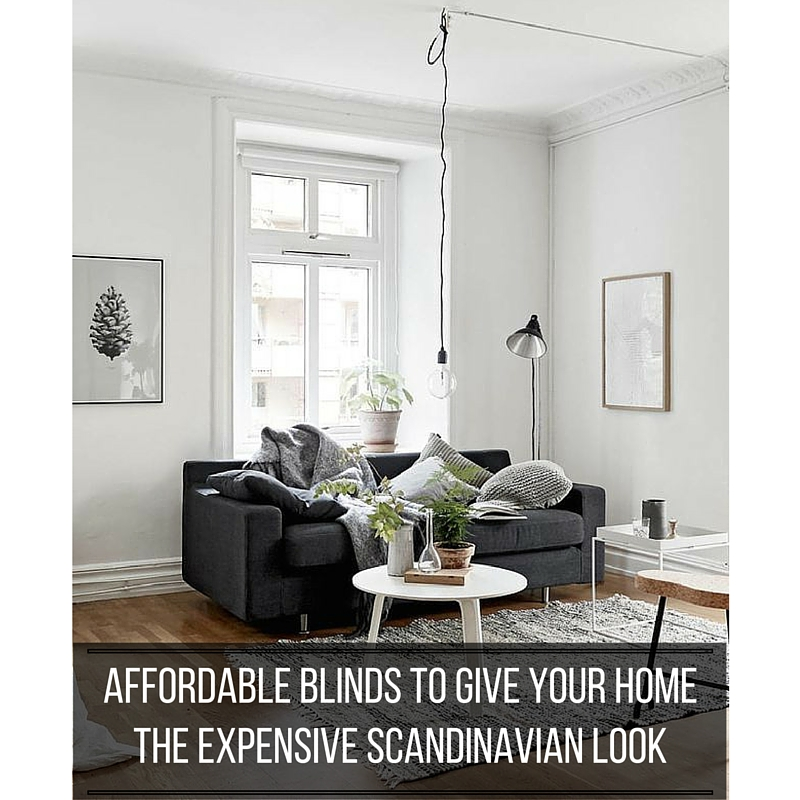 Affordable Blinds To Give Your Home The Expensive Scandinavian Look