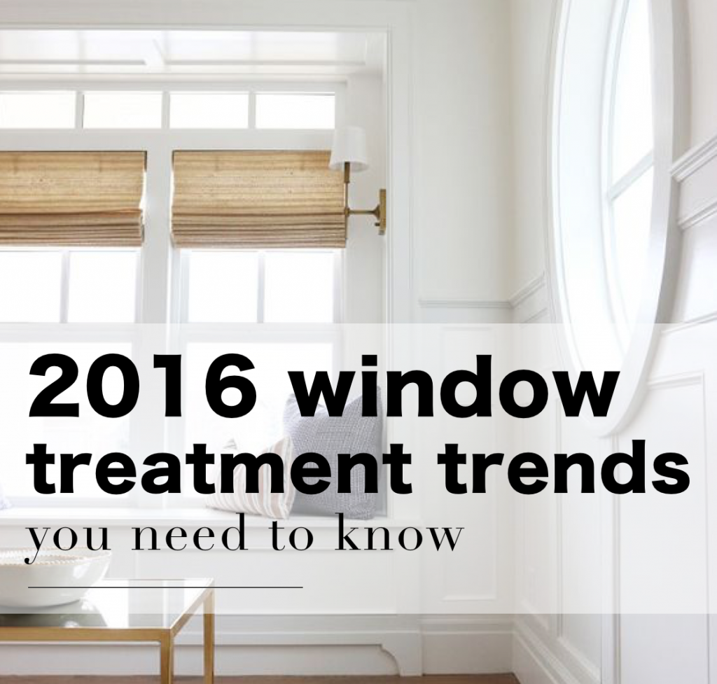The window treatment trends everybody needs to know in 2016 to get the most affordable dreamy windows.